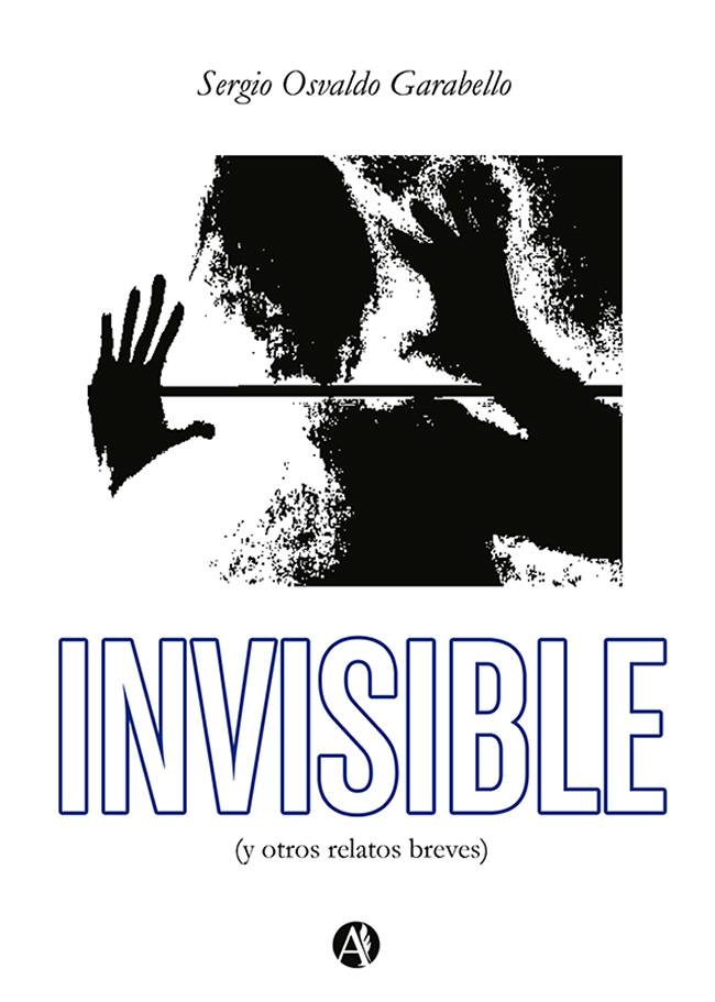 Invisible (y otros relatos breves) | Sergio Osvaldo Garabello