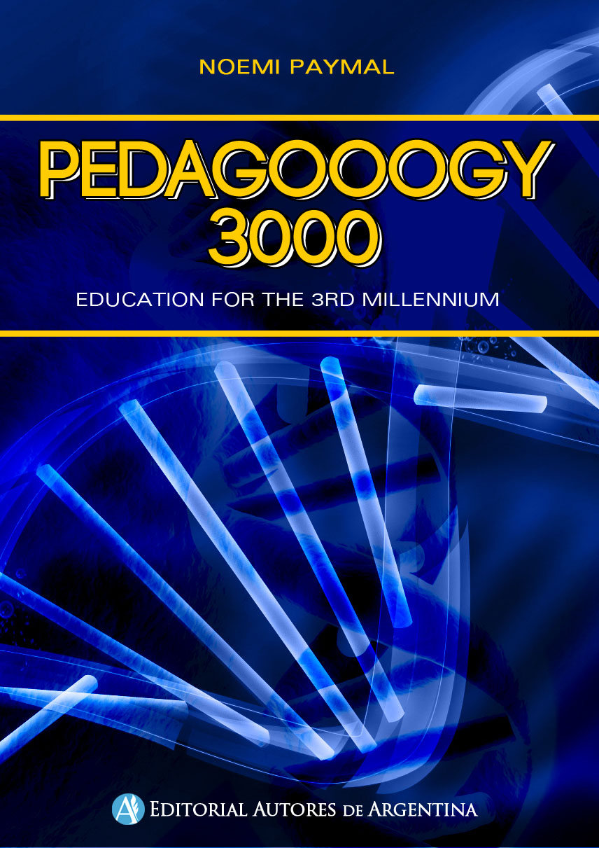 Pedagooogy 3000: a practical guide for teachers, parents and oneself –