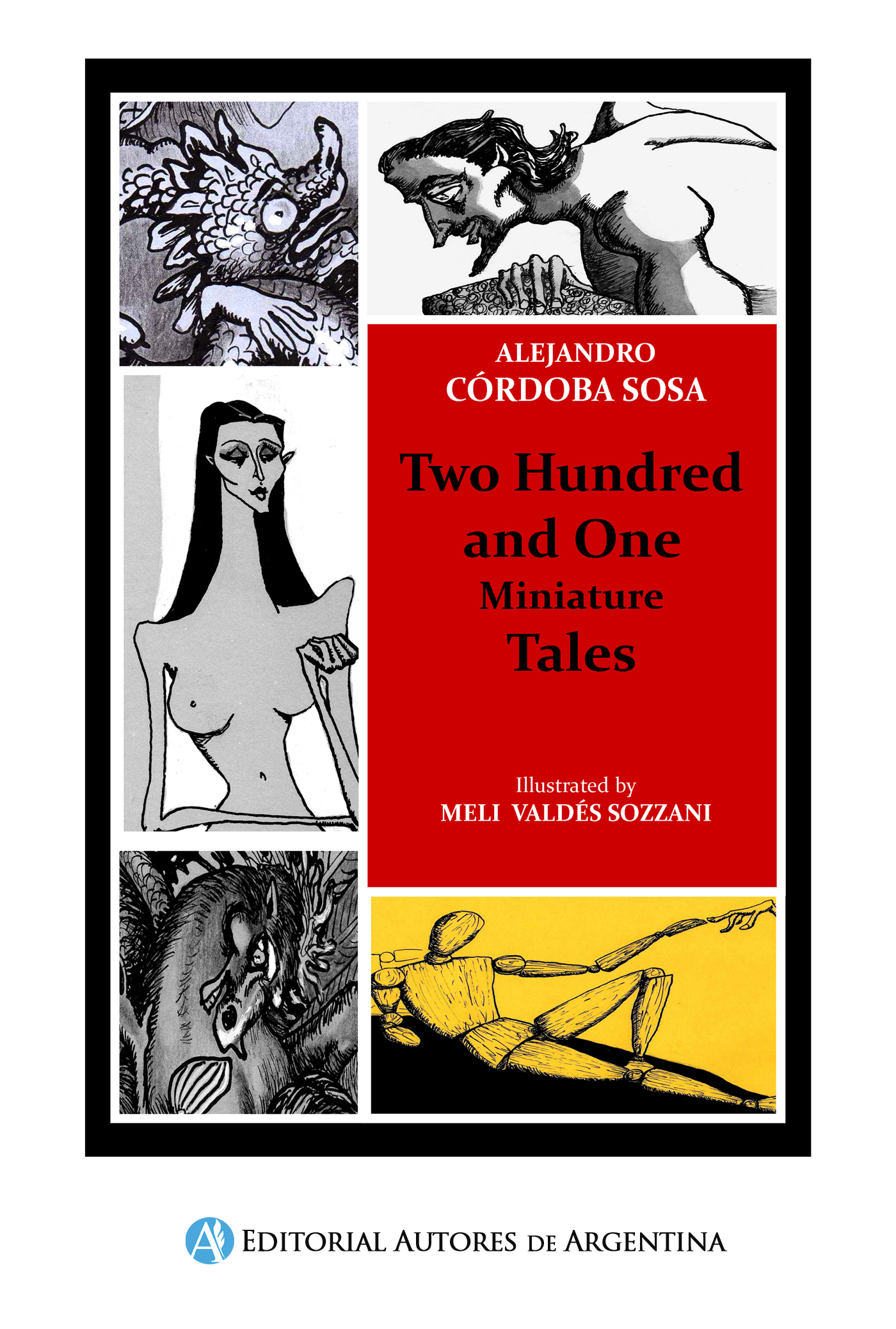 Two hundred and one miniature tales – Alejandro Eduardo Córdoba Sosa